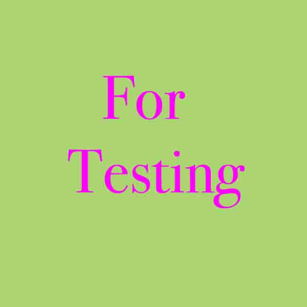 For Testing Use Only